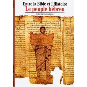 LE PEUPLE HEBREU : ENTRE LA BIBLE ET L'HISTOIRE