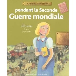 LE JOURNAL D'UN ENFANT PENDANT LA SECONDE GUERRE MONDIALE