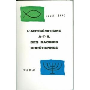 L'ANTISEMITISME A-T-IL DES RACINES CHRETIENNES