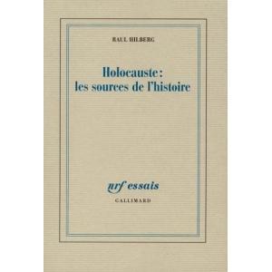 HOLOCAUSTE : LES SOURCES DE L'HISTOIRE