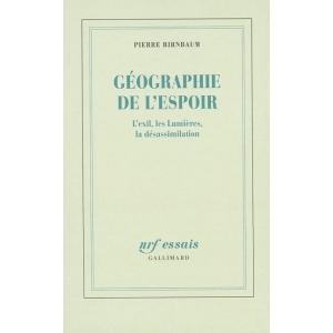 GEOGRAPHIE DE L'ESPOIR : L'EXIL, LES LUMIERES, LA DESASSIMILATION