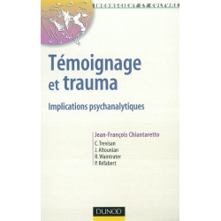 TEMOIGNAGE ET TRAUMA - IMPLICATIONS PSYCHANALYTIQUES