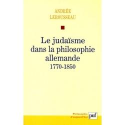 LE JUDAISME DANS LA PHILOSOPHIE ALLEMANDE 1770-1850