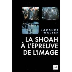 LA SHOAH A L'EPREUVE DE L'IMAGE