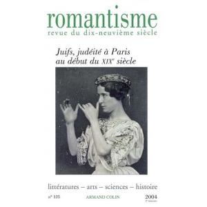 REVUE ROMANTISME N125 3/2004 JUIFS JUDEITE A PARIS AU DEBUT DU XIXE SIECLE