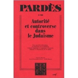 AUTORITE ET CONTROVERSE DANS LE JUDAISME (PARDES 12)