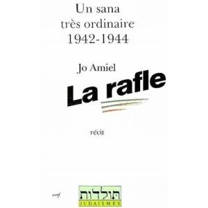 LA RAFLE : UN SANA TRES ORDINAIRE 1942-1944