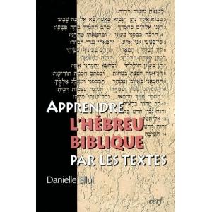 APPRENDRE L'HEBREU BIBLIQUE PAR LES TEXTES