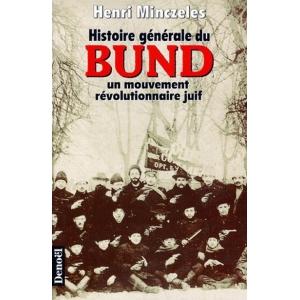 HISTOIRE GENERALE DU BUND UN MOUVEMENT REVOLUTIONNAIRE JUIF
