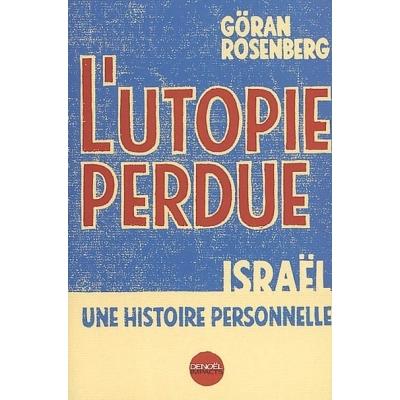 http://www.librairiedutemple.fr/1588-thickbox_default/l-utopie-perdue--israel-une-histoire-personnelle.jpg