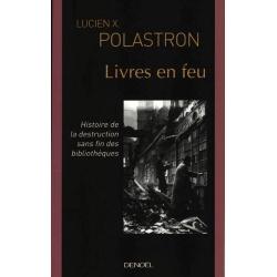 LIVRES EN FEU(HISTOIRE DE LA DESTRUCTION SANS FIN DES BIBLIOTHE