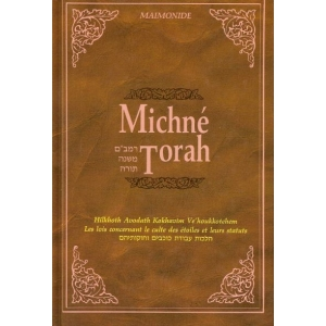 MICHNE TORAH : HILKHOTH AVODATH KOKHAVIM VEHOUKOTEHEM (EDITION BILINGUE)