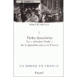 LA SHOAH EN FRANCE VOL.1 VICHY-AUSCHWITZ