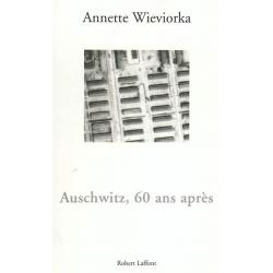 AUSCHWITZ  60 ANS APRES