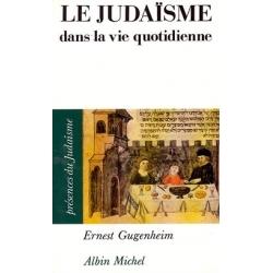 LE JUDAISME DANS LA VIE QUOTIDIENNE