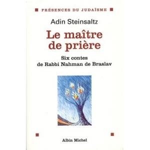 LE MAITRE DE PRIERE - 6 CONTES DE RABBI NAHAMAN