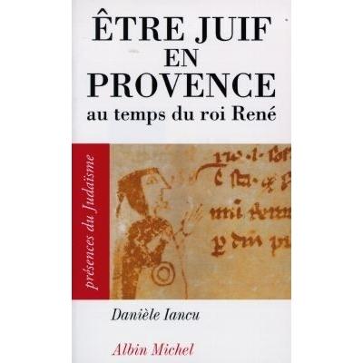 http://www.librairiedutemple.fr/1961-thickbox_default/etre-juif-en-provence-au-temps-du-roi-rene.jpg