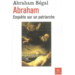 ABRAHAM ENQUETE SUR UN PATRIARCHE