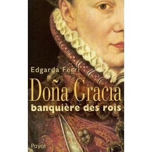 DONA GRACIA BANQUIERE DES ROIS