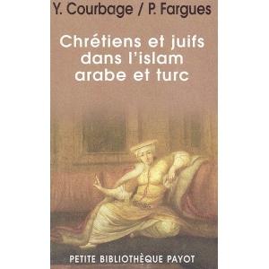 CHRETIENS ET JUIFS DANS L'ISLAM ARABE ET TURC