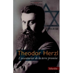 THEODOR HERZL : L'AVENTURIER DE LA TERRE PROMISE