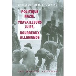 POLITIQUE NAZIE,TRAVAILLEURS JUIFS,BOURREAUX ALLEMANDS