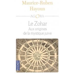 LE ZOHAR AUX ORIGINES DE LA MYSTIQUE JUIVE
