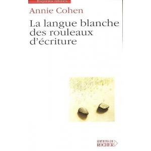 LA LANGUE BLANCHE DES ROULEAUX D' ECRITURE.