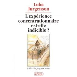 L'EXPERIENCE CONCENTRATIONNAIRE EST ELLE INDICIBLE ?