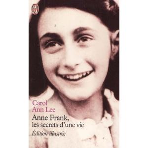 ANNE FRANK  LES SECRETS D'UNE VIE