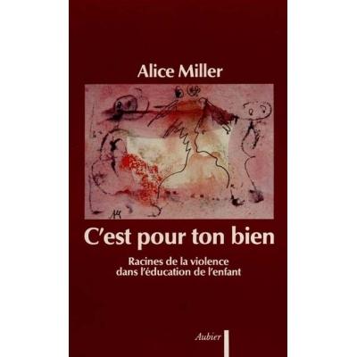 http://www.librairiedutemple.fr/2778-thickbox_default/c-est-pour-ton-bien---racines-de-la-violence-dans-l-education.jpg