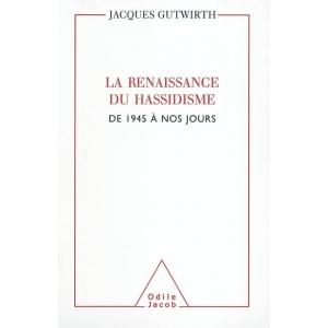LA RENAISSANCE DU HASSIDISME: DE 1945 A NOS JOURS