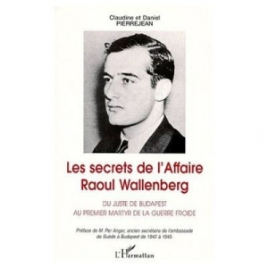 LES SECRETS DE L'AFFAIRE RAOUL WALLENBERG