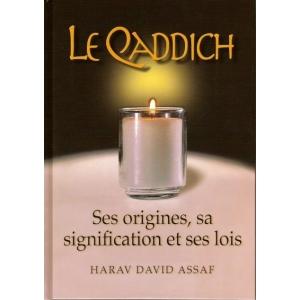 LE QADDICH - SES ORIGINES, SA SIGNIFICATION ET SES LOIS