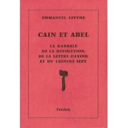 CAIN ET ABEL, LA KABBALE DE LA REVOLUTION