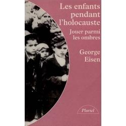 LES ENFANTS PENDANT L'HOLOCAUSTE
