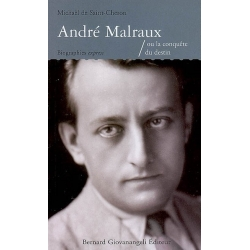 ANDRE MALRAUX OU LA CONQUETE DU DESTIN