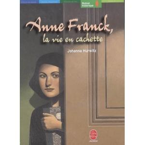 ANNE FRANK, LA VIE EN CACHETTE