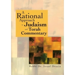 A RATIONNAL APPROACH TO JUDAISM AND TORAH COMMENTARY