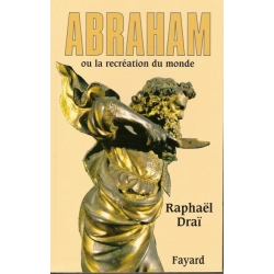 ABRAHAM OU LA RECREATION DU MONDE