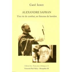 ALEXANDRE SAFRAN - UNE VIE DE COMBAT, UN FAISCEAU DE LUMIERE