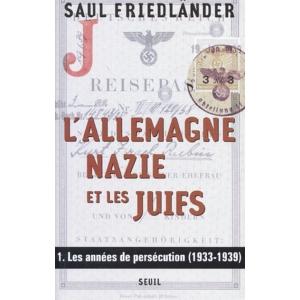 L'ALLEMAGNE NAZIE ET LES JUIFS T.1 1933-1939