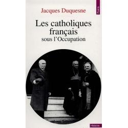 LES CATHOLIQUES FRANCAIS SOUS L'OCCUPATION