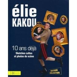 ELIE KAKOU - 10 ANS DEJA