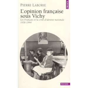 L'OPINION FRANCAISE SOUS VICHY
