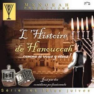 L'HISTOIRE DE HANOUCCAH .. COMME SI VOUS Y ETIEZ !