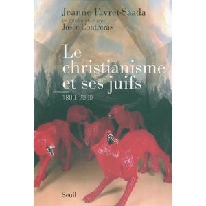 LE CHRISTIANISME ET SES JUIFS 1800-2000