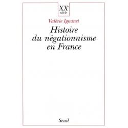 L'HISTOIRE DU NEGATIONNISME EN FRANCE