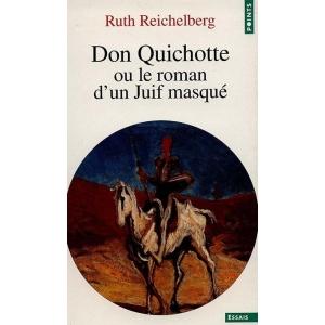 DON QUICHOTTE OU LE ROMAN D'UN JUIF MASQUE