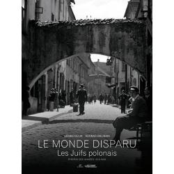 LE MONDE DISPARU Les juifs polonais 1918-1939